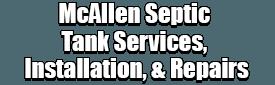 McAllen Septic Tank Services, Installation, & Repairs